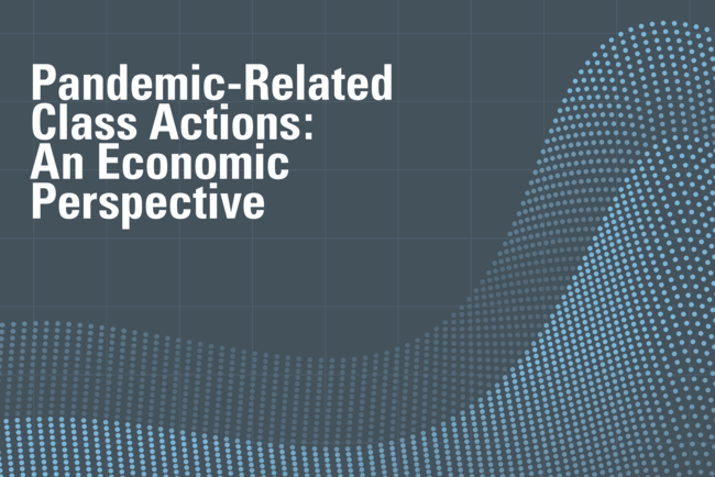 Pandemic-Related Class Actions: An Economic Perspective