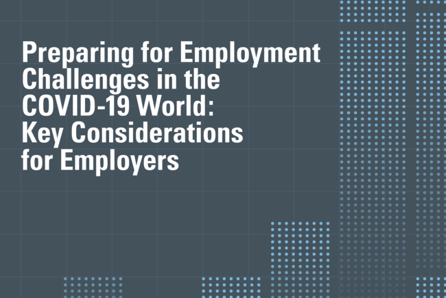 Preparing for Employment Challenges in the COVID-19 World: Key Considerations for Employers